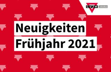 """Ein Bild mit dem Schriftzug """"Neuigkeiten Frühjahr 2021"""""""