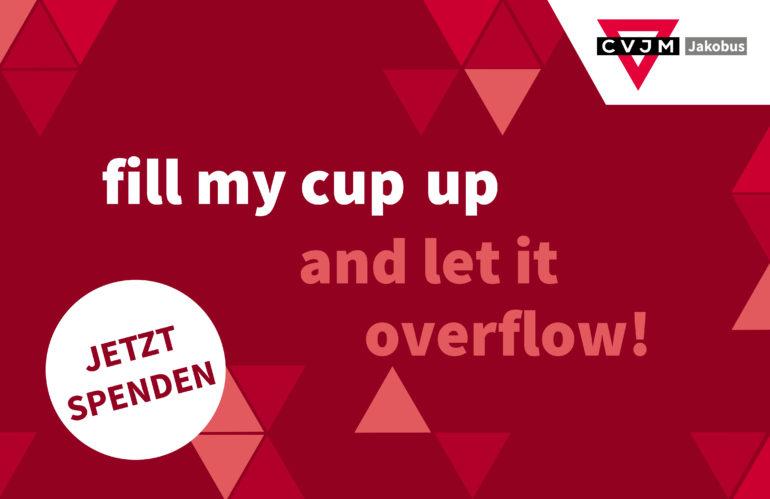 Spendenprojekt – Fill my cup